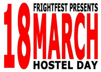FrightFest Presents <b>Hostel</b> day on March 18th