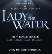 Trailer for M. Night Shyamalan's <b>Lady in the Water</b.