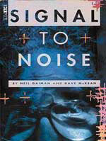 Gaiman and McKean's <b>Signal to Noise</b>